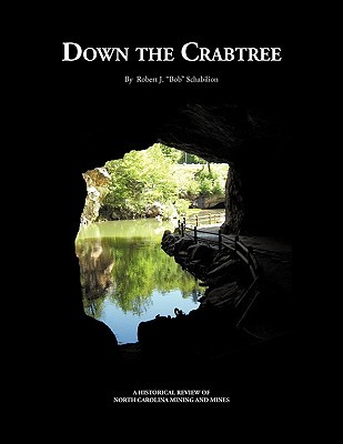 Down the Crabtree  by  Robert J. Bob Schabilion