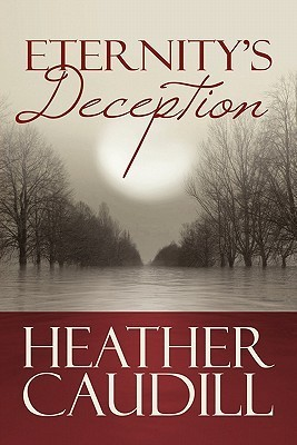 Eternitys Deception  by  Heather Caudill McBride