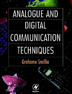 Analogue and Digital Communication Techniques Graham Smillie