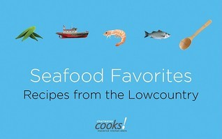 Seafood Favorites: Recipes from the Low Country Inc. Charleston Culinary Center