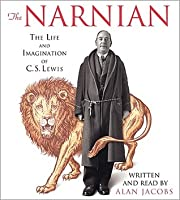 The Narnian: The Life and Imagination of C. S. Lewis, Abridged