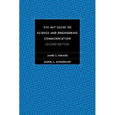 Mit Guide to Science and Engineering Communication - James G. Paradis
