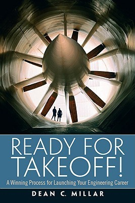 Ready for Takeoff! a Winning Process for Launching Your Engineering Career  by  Dean C. Millar