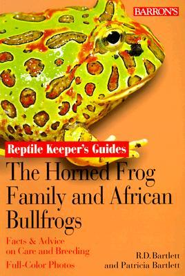 The Horned Frog Family and the African Bullfrogs  by  Richard Bartlett