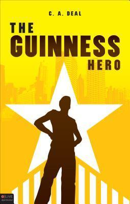 The Guinness Hero  by  C.A. Deal