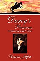 Darcy's Passions: Fitzwilliam Darcy's Story
