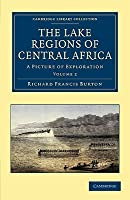 The Lake Regions of Central Africa: A Picture of Exploration
