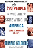 110 People Who Are Screwing Up America: (and Al Franken Is #37)