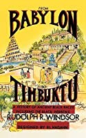 From Babylon to Timbuktu: A History of Ancient Black Races Including the Black Hebrews