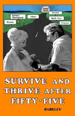 Survive and Thrive After Fifty-Five  by  Vada Lee Barkley
