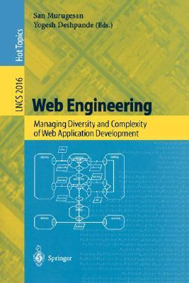 Web Engineering: Managing Diversity And Complexity Of Web Application Development San Murugesan