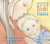 Mommy's Best Kisses Board Book