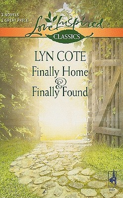 Finally Home and Finally Found (Bountiful Blessings, #1 & #2) Lyn Cote