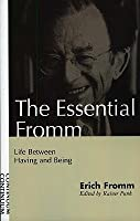 Life Between Having and Being (Essential Fromm)