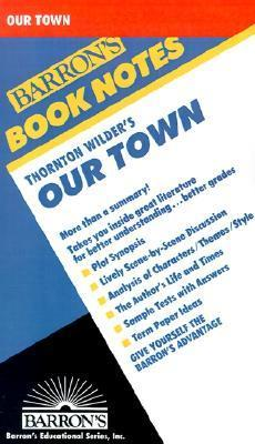 Our Town (Barrons Book Notes)  by  W. Meitcke