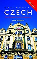 Colloquial Czech : The Complete Beginner's Course, 2nd Edition (Colloquial Series) (Colloquial Series (Book Only))