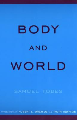 Body and World Samuel Todes