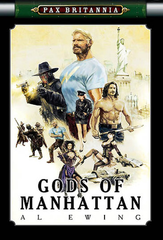 Gods of Manhattan (Pax Britannia: El Sombra, #2)  by  Al Ewing