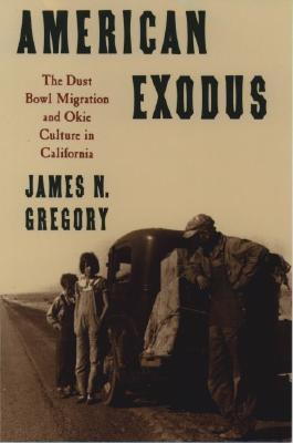 American Exodus the Dust Bowl Migration and Okie Culture in California James N. Gregory