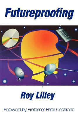 Futureproofing  by  Roy C. Lilley