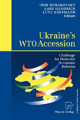 Ukraine S Wto Accession: Challenge for Domestic Economic Reforms  by  Ihor Burakovsky