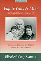 Eighty Years And More: Reminiscences 1815 1897 (Women's Studies)