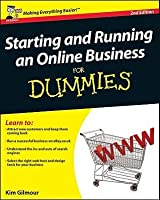 Starting and Running an Online Business for Dummies. Edited by Kim Gilmour