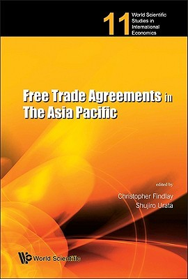 Free Trade Agreements in the Asia Pacific Christopher Findlay