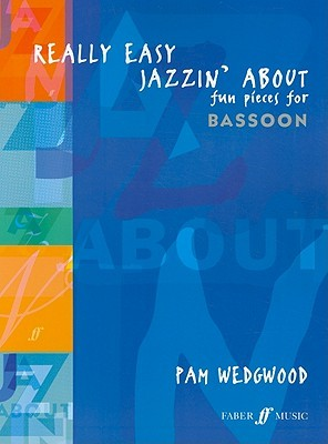 Really Easy Jazzin About: Fun Pieces for Bassoon  by  Pam Wedgwood