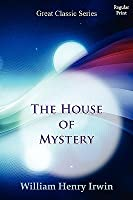House of Mystery: An Episode in the Career of Rosalie LeGrange, Clairvoyant Will Irwin