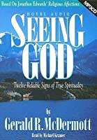 Seeing God: Twelve Reliable Signs of True Spirituality