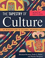 The Tapestry of Culture: An Introduction to Cultural Anthropology