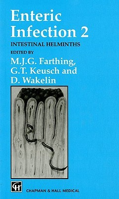 Enteric Infection 2: Intestinal Helminths  by  M.J.G. Farthing