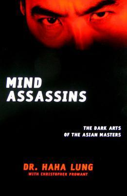 Mind Assassins: The Dark Arts of the Asian Masters Haha Lung