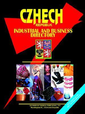 Czech Rep Industrial and Business Directory USA International Business Publications