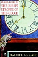 The Eight Strokes of the Clock (Arsène Lupin, #11)