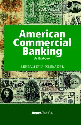 American Commercial Banking American Commercial Banking: A History a History  by  Benjamin J. Klebaner