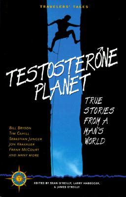 Testosterone Planet: True Stories from a Mans World  by  Sean Joseph OReilly