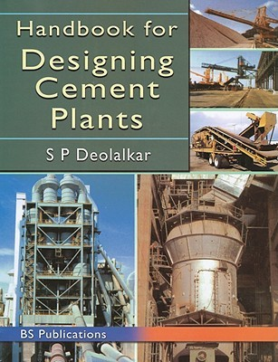 Handbook for Designing Cement Plants  by  S.P. Deolalkar