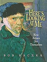 Here's Looking at Me: How Artists See Themselves