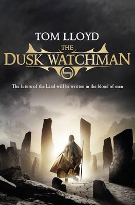 The Dusk Watchman (Twilight Reign, #5)  by  Tom Lloyd
