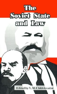 The Soviet State and Law  by  V. M. Chkhikvadze