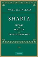 Shari'a: Theory, Practice, Transformations