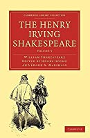 The Henry Irving Shakespeare (Cambridge Library Collection - Literary  Studies) (Volume 5)