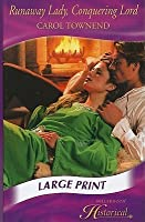 Runaway Lady, Conquering Lord (Mills & Boon Largeprint Historical) (Historical Romance Large Print)