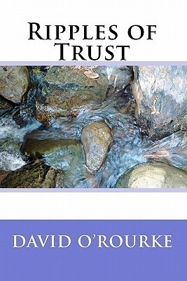 Ripples of Trust  by  David ORourke