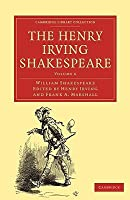 The Henry Irving Shakespeare (Cambridge Library Collection - Literary  Studies) (Volume 6)
