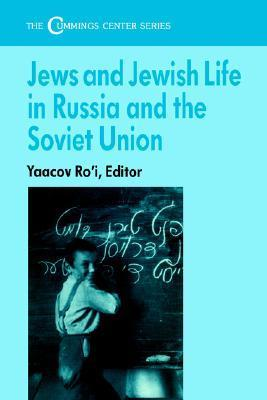 Jews and Jewish Life in Russia and the Soviet Union  by  Yaacov Roi