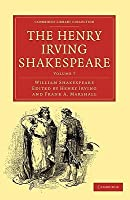 The Henry Irving Shakespeare (Cambridge Library Collection - Literary  Studies) (Volume 7)