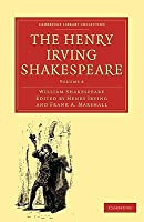 The Henry Irving Shakespeare (Cambridge Library Collection - Literary  Studies) (Volume 8)